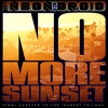 The Neon Droid - No More Sunset