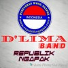 D'LIMA BAND - REPUBLIK NGAPAK
