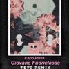 CAPO PLAZA - GIOVANE FUORICLASSE (FEFO REMIX)[FREE DL]