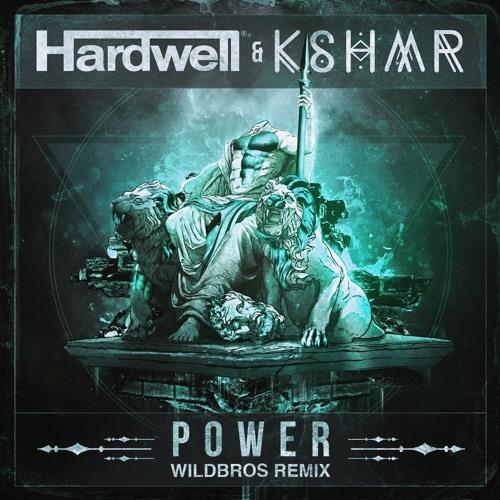 Hardwell & KSHMR - Power (WildBros Remix)