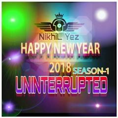 Uninterrupted Best Of Malayalam Mashup [2k18 New Year Remix] NikhiL Yez RemiX.mp3