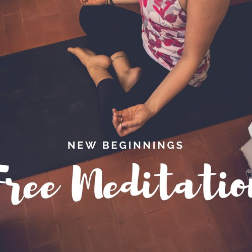 New Beginnings Meditation