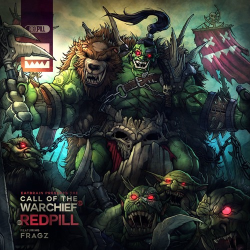 Eatbrain050 / RedPill - Call Of The Warchief EP