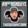 Mdot Burks- #MdotMondays Week 1