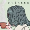 Mulatto ( Prod. Hon Ja )
