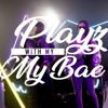 D&B Nation - Playz With My Bae