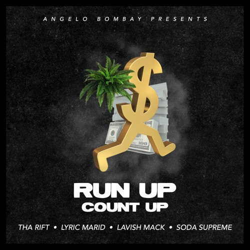 Run Up Count Up ft. Tha Rift, Lyric Marid, Lavish Mack, Soda Supreme [vid in description]