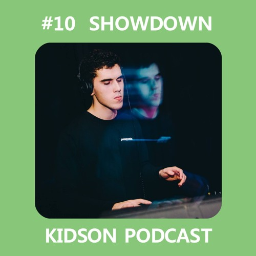 Kidson Podcast #10 - Showdown