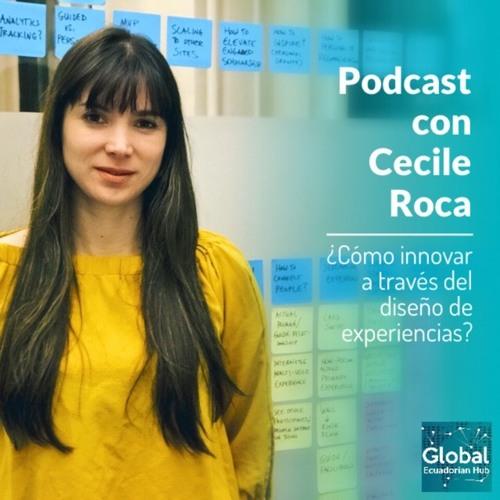 Cecile Roca y el Diseño de Experiencias UX