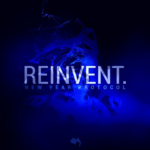 New Year Protocol 3: Reinvent