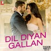 Dil Diyan Gallan full song Original Soundtrack | Atif Aslam | Tiger Zinda Hai