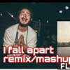 I Fall Apart Remix Post Malone and Flux Pavilion mashup - I can't Stop
