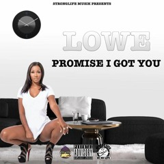 LOWE - Promise I got you