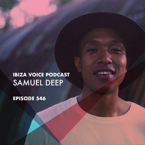 Ibiza Voice Podcast 546 :: Samuel Deep