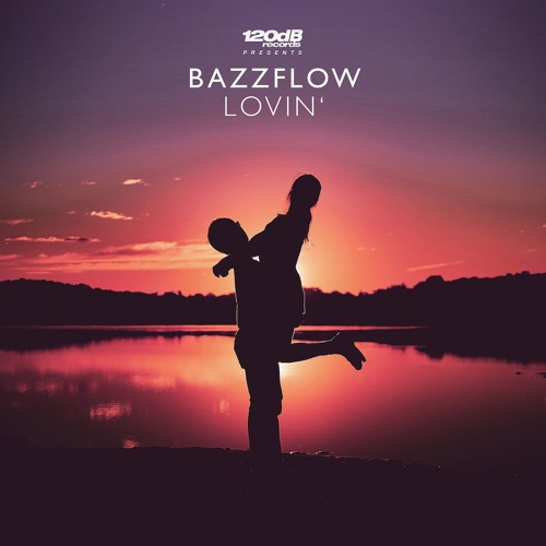 Bazzflow - Lovin' (OUT NOW) - already supported by Don Diablo, Sander van Doorn, Curbi