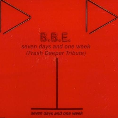 B.B.E. - Seven Days And One Week (Frash Deeper Tribute)FREE DOWNLOAD