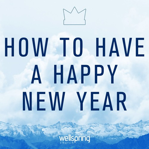 How To Have A Happy New Year | Pastor Aaron Bolduc