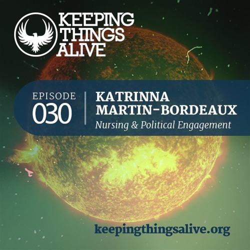 030 Katrinna Martin-Bordeaux - Nursing & Political Engagement