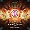 Pura Vida - Mockingjay (Original Mix) ***FREE DOWNLOAD***
