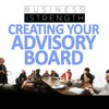 Creating Your Advisory Board - The Business Of Strength Podcast