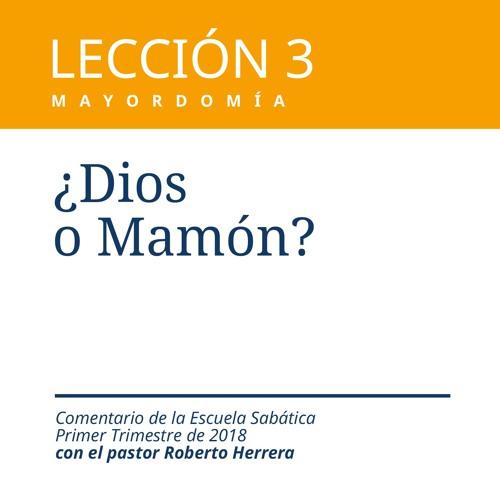 Lección 3 _ ¿Dios o Mamón?