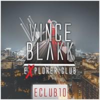 Vince Blakk - Explorer Club 10 (#eClub10) [Epic Session]