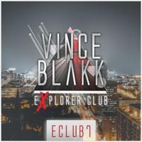 Vince Blakk - Explorer Club (#eClub7)