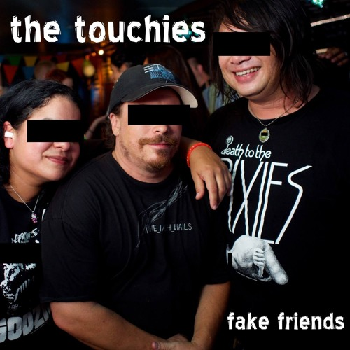 The Touchies - Fake Friends