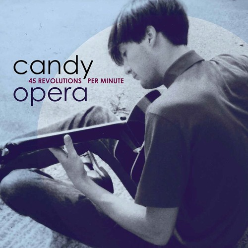 Candy Opera - What A Way To Travel