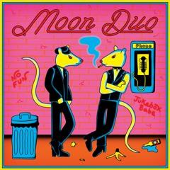Moon Duo - Jukebox Babe