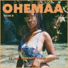 OHEMAA (ft SPACELY, RJZ & KWESI ARTHUR) Prod. by Uche B