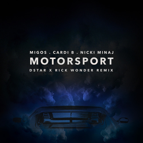 Migos X Cardi B x Nicki Minaj - Motorsport (Dstar x Rick Wonder Remix) (trap)