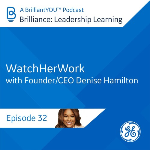 32: WatchHerWork, with Founder/CEO Denise Hamilton