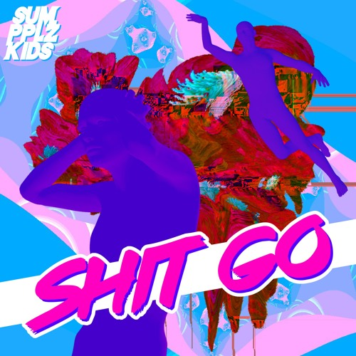 SumPPLzKids - Shit Go