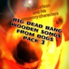 big dead bang wooden songs from dogs 3