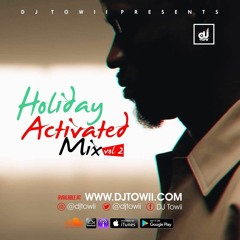 Holiday Activated Mix Vol 2 ft. Davido Fia, Iyanya Holy water, Wizkid Manya, Mayorkun Che Che