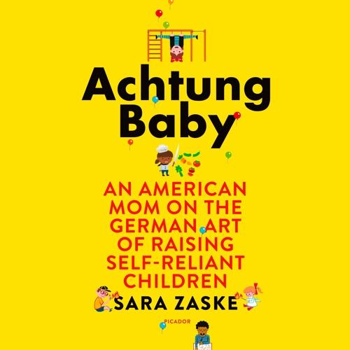 Achtung Baby by Sara Zaske, audiobook excerpt