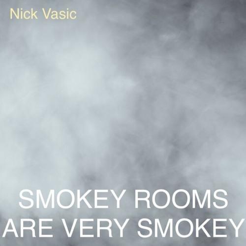 Smokey Rooms Are Very Smokey