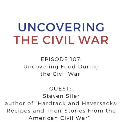 Episode 107: Uncovering What They Ate During the Civil War