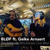 Bløf & Geike Arnaert - Zoutelande (Orichinals Live Mix)