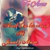 Azeel mc ft jowel j music - te amo (rap romamtico)