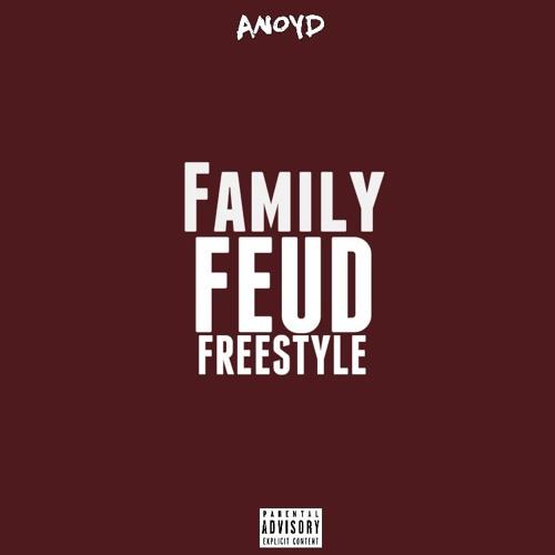 ANoyd - Family Feud Freestyle by ITSBIZKIT   Free Listening