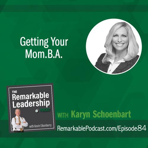 Getting Your Mom.B.A with Karyn Schoenbart