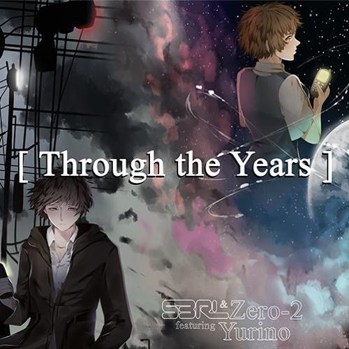 Through The Years (2018) - S3RL & Zero-2 ft Yurino