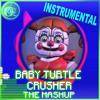 Baby Turtle Crusher Instrumental