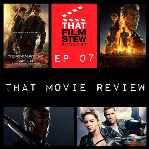 That Film Stew Ep 7 - Terminator Genisys Review