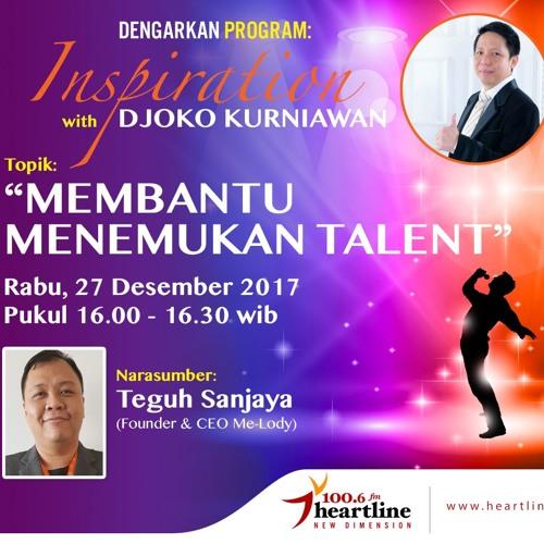 Membantu Menemukan Talent - Inspiration with Djoko Kurniawan (27 Desember 2017)