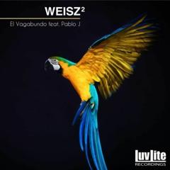 Weisz² - EL VAGABUNDO Feat. Pablo J