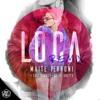 Maite Perroni Ft. Cali Y El Dandee, De La Ghetto – Loca Remix (Alberto Pradillo Dj Extended 2018)