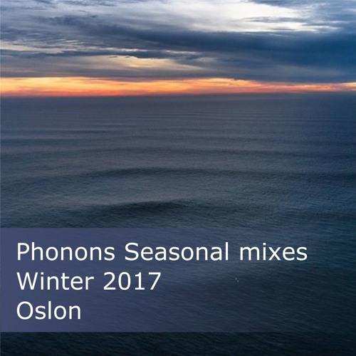 Phonons' Seasonal Mixes :: Winter 2017 :: Oslon